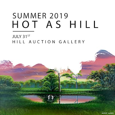 Hot as Hill Summer 2019 by Hill Auction Gallery