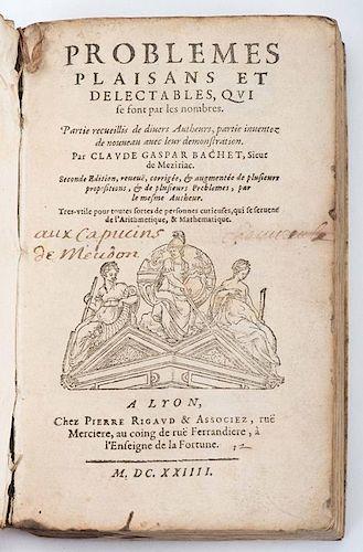 Bachet, Claude Gaspard de Meziriac. Problemes Plaisans et Delectables, Qui Se Font Par Les Nombres: Partie Recueillis De Divers Autheurs, Partie Inven