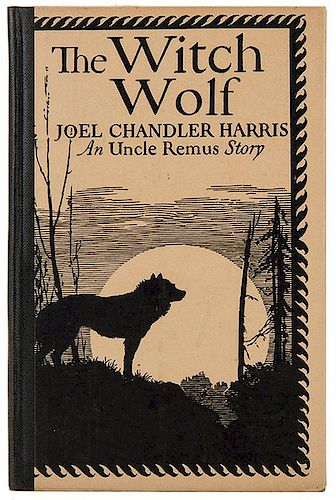 Harris, Joel Chandler. The Witch Wolf. An Uncle Remus Story.