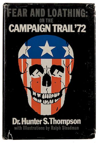 Thompson, Hunter S. Fear and Loathing on the Campaign Trail '72.
