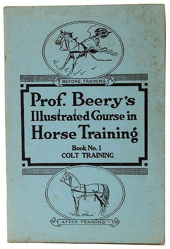 [Horses] Beery, Jesse. Prof. Berry's Illustrated Course in Horse Training.