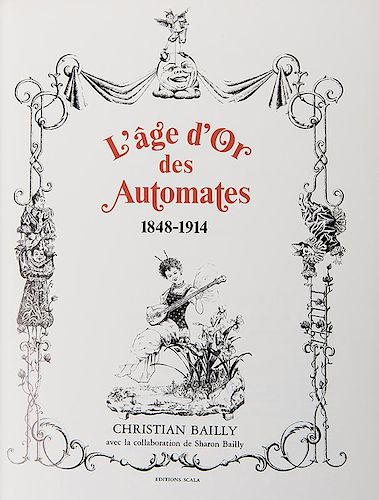 Bailly, Christian. The Golden Age of Automata: 1848—1914.