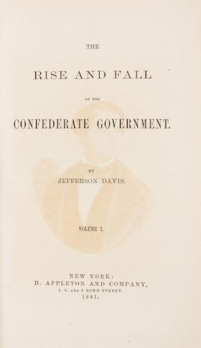 DAVIS, Jefferson (1808-1898) The Rise and Fall of the Confederate Government. New York, 1881. 2 volumes.