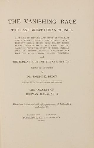 DIXON, Joseph Kossuth (1856-1926) The Vanishing Race: The Last Great Indian Council. Garden City, 1913.