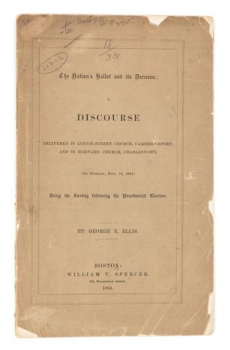 [LINCOLN] - ELLIS, George Edward (1814-1894) The Nation's Ballot and its Decision... Boston, 1864.