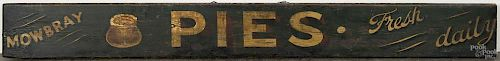 Painted pine Pies trade sign, 19th c., inscribed Mowbray - Fresh Daily, with gold and red letter