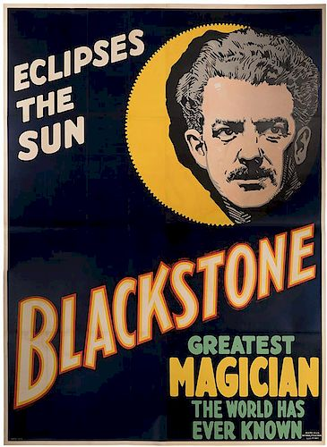 Eclipses the Sun. Blackstone. Greatest Magician The World Has Ever Known.