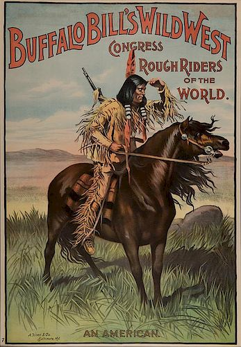 Buffalo Bill's Wild West Congress Rough Riders of the World. An American.