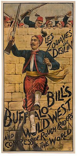 Buffalo Bill's Wild West and Congress of Rough Riders of the World. Les Zouaves De Devlin.
