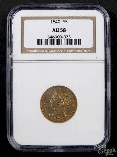 Gold Liberty Head five dollar coin, 1840, NGC AU-58.
