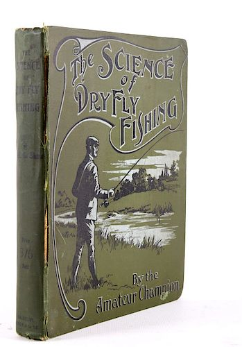 The Science of Dry Fly Fishing F.G. Shaw, 1906