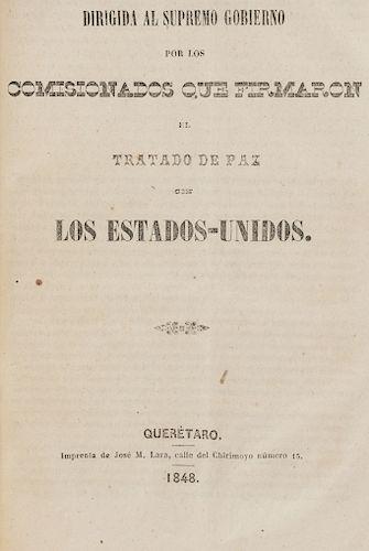 Tratado de Paz, Amistad, Límites y Arreglo Definitivo entre la República Mexicana y los Estados Unidos de América. Querétaro, 1848.