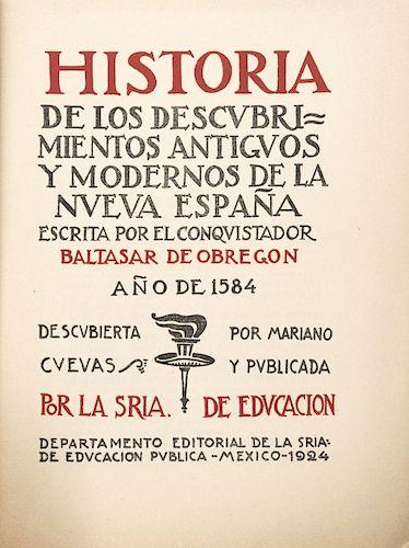 Obregón, Baltasar de. Historia de los Descubrimientos Antiguos y Modernos de la Nueva España. México, 1924.
