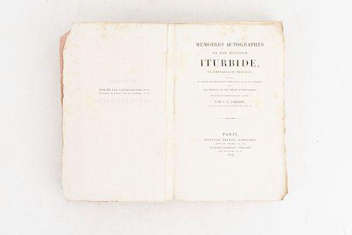 Iturbide, Agustín. Mémoires Autographes de Don Agustín Iturbide. Paris, 1824. Primera edición en francés.