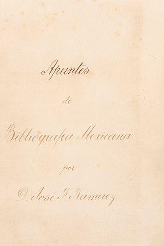 Paso y Troncoso, Francisco del. Apuntes de Bibliografía Mexicana por D. José F. Ramírez. Manuscrito, sin fecha. Inédito.