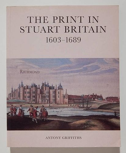 Griffiths - The Print in Stuart Britain 1603-1689
