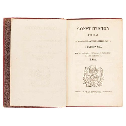 First Edition of the First Political Constitution of Mexico. Guzmán, Juan. Federal Constitution... Sanctioned by Congress... 1824