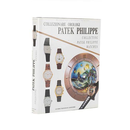 Patrizzi, Madeleine - Patrizzi, Osvaldo. Collezionare Orologi: Patek Philippe / Collecting: Patek Philippe Watches. 2001.