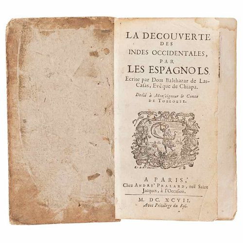 Las Casas, Bartolomé de. La Découverte des Indes Occidentales, par les Espagnols. Paris, 1697. First French edition.