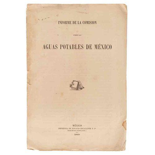 Informe de la Comisión sobre las Aguas Potables de México. México, 1869.