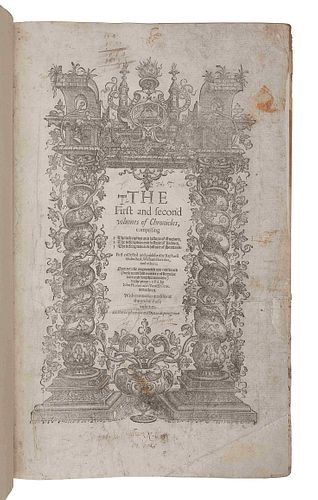 HOLINSHED, Raphael. [The Chronicles]. The First and Second volumes of Chronicles [-Third Volume...], comprising 1 The descriptions and historie of Eng