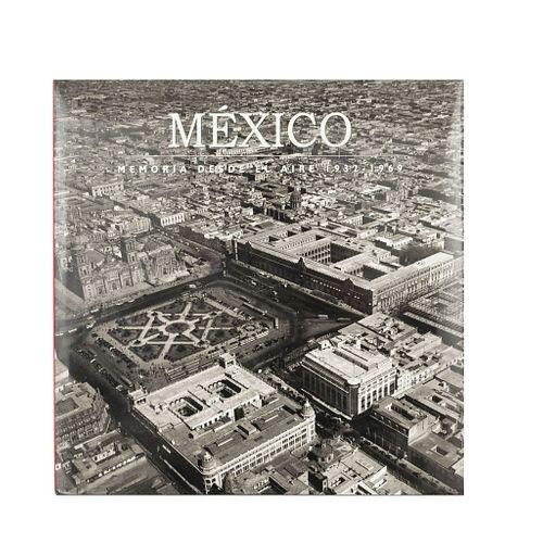 Osorio, Fernando. México: Memoria desde el Aire 1932-1969. España: Fundación ICA / Lunwerg Editores, 2007.