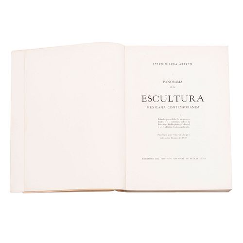 Luna Arroyo, Antonio. Panorama de la Escultura Mexicana Contemporánea. México: Ediciones INBA, 1964. 275 p.