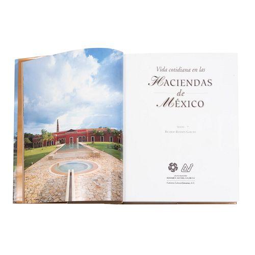 Rendón, Ricardo. Vida Cotidiana en las Haciendas de México. México: Fondo Cultural Banamex, 2002.
