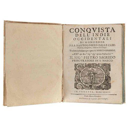 Casas, Bartolomé de las. Conquista dell' Indie Occidentali di Monsignor Fra Bartolomeo dalle Case, o Casaus... Venecia, 1645.