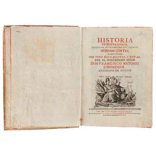 Lorenzana, Francisco Antonio. Historia de la Nueva-España, Escrita por su Esclarecido Conquistador Hernán Cortés. México, 1770.