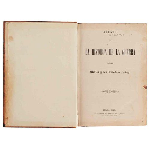 Apuntes para la Historia de la Guerra entre México y los Estados Unidos. México, 1848. 1ra edición. Obra censurada por Santa Anna.