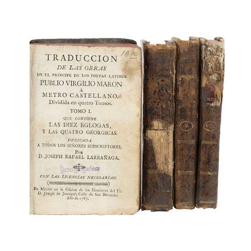 Larrañaga, Joseph Rafael Traducción de las Obras de el Príncipe de los Poetas Latinos Publio Virgilio Maron a Metro Castellano Méx:1787