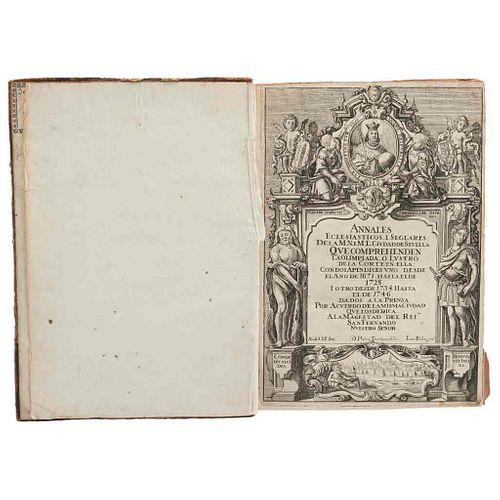 Anales Eclesiásticos y Seglares de la M. N. y M. L. Ciudad de Sevilla. Sevilla [1747].  Dos láminas plegadas.