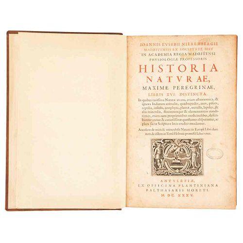 Nierembergii, Ioannis Evsebii. Historia Naturae, Maxime Peregrinae, Libris XVI Distincta. Antverpiae, 1635. Portada con grabado.