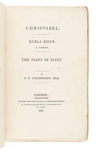 COLERIDGE, Samuel Taylor (1772-1834). Christabel: Kubla Khan, A Vision; The Pains of Sleep. London: William Bulmer and Co. for John Murray, 1816.