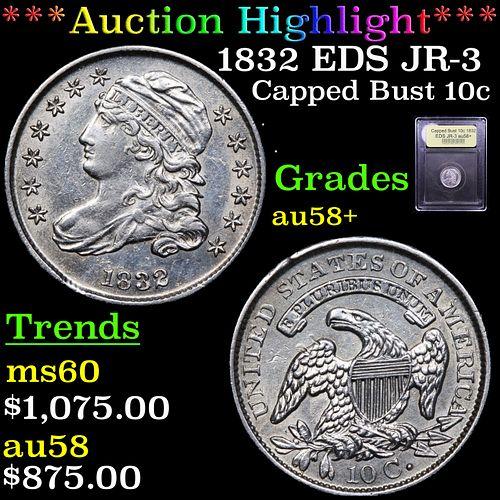 ***Auction Highlight*** 1832 EDS JR-3 Capped Bust Dime 10c Graded Choice AU/BU Slider+ By USCG (fc)