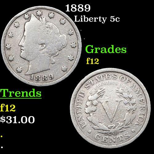 1889 Liberty Nickel 5c Grades f, fine