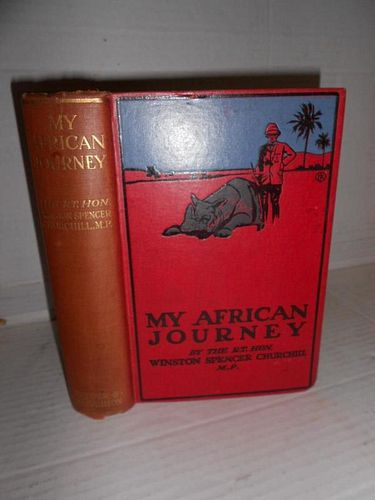 CHURCHILL (Winston Spencer) My African Journey, first edition, London 1908, plates and maps as calle
