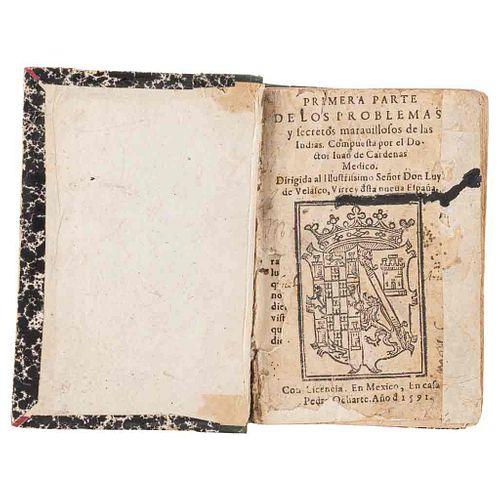 Cárdenas, Juan de. Primera Parte de los Problemas y Secretos Maravillosos de las Indias. México, 1591. Incunable americano