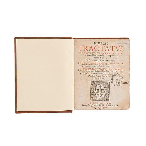 Torre, Raphael de la. Diversi Tractatus de Potestate Ecclesiastica Coercendi Daemones Circa Energumenos & Maleficiatos. Coloniae, 1629.
