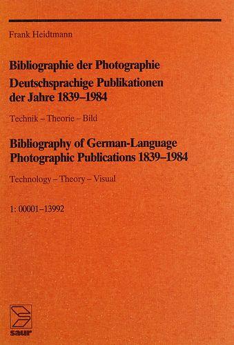 Heidtmann, Frank Bibliographie der Photographie. Technik - Theorie - Bild. Deutschsprachige Publikationen der Jahre 1839-1984. 2 Bde. München u.a., Sa
