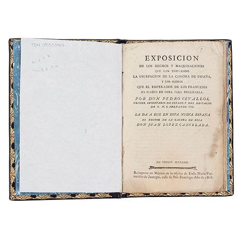 Cevallos, Pedro. Exposición de los Hechos y Maquinaciones que han Preparado la Usurpación  de la Corona de España...México,1808