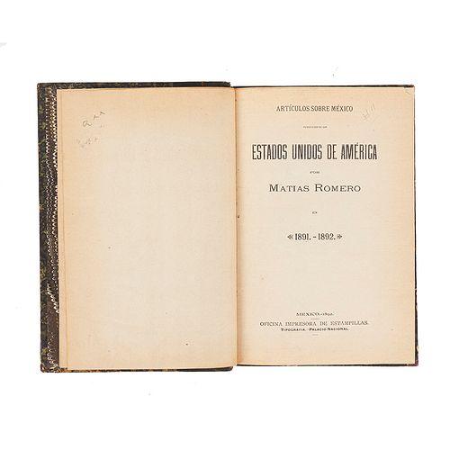 Romero, Matías. Artículos sobre México Publicados en los Estados Unidos de América. México: Oficina Impresora de Estampillas, 1892.
