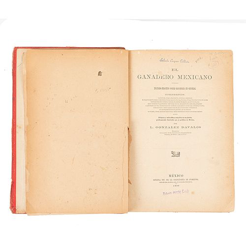 González Dávalos, L. El Ganadero Mexicano. Tratado Completo sobre Ganadería en General. México, 1896. Ilustrado. 1a edición.
