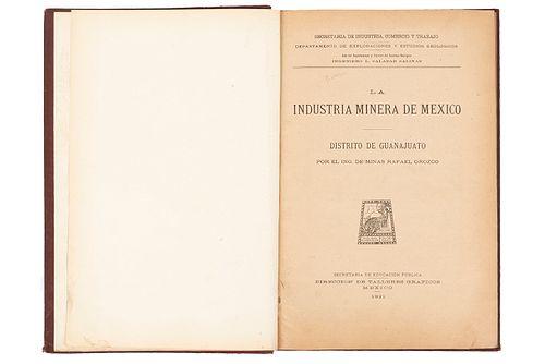 Orozco, Rafael. La Industria Minera de México. México: Talleres Gráficos de México, 1921. Ilustrado.