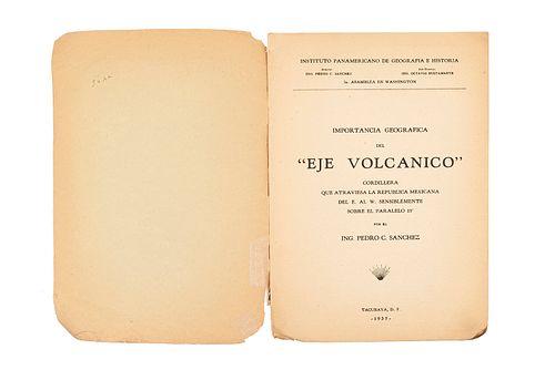 """Sánchez, Pedro. Importancia Geográfica del """"Eje Volcánico"""", Cordillera que Atraviesa la República... Tacubaya, 1935. 1 lám. 4 mapas"""