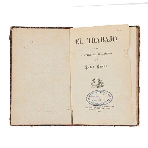 Simón, Julio. El Trabajo y la Redención del Proletariado. México: Impreso por F. de P. González, 1880. Ex Libris de antiguo propietario