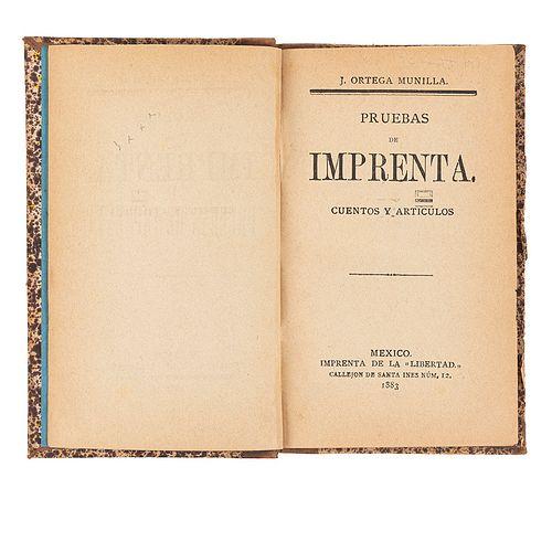 Ortega Munilla, José. Pruebas de Imprenta, Cuentos y Artículos. México: Imprenta de la Libertad, 1883.