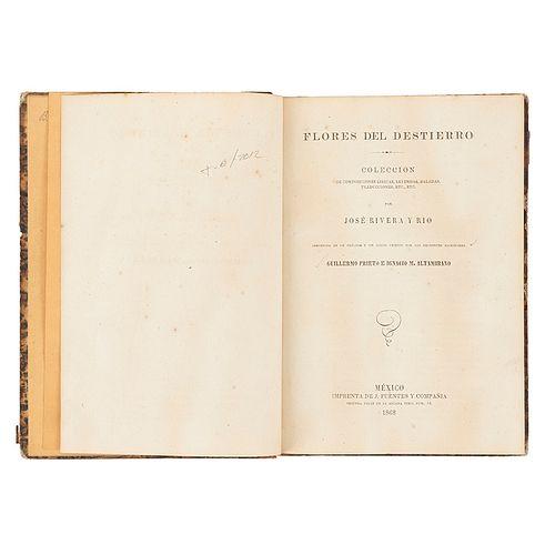 Rivera y Río, José. Flores del Destierro. México, 1868. Prólogo y juicio crítico por Guilermo Prieto e Ignacio M. Altamirano.