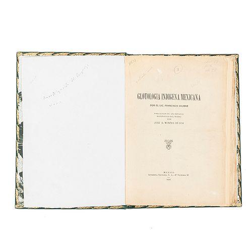 Belmar, Francisco. Glotología Indígena Mexicana. México: Imprenta Victoria, 1924. Estudio biográfico por José G. Montes de Oca.
